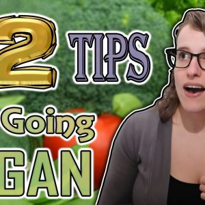 12 Tips for New Vegans (from a 12-year vegan)