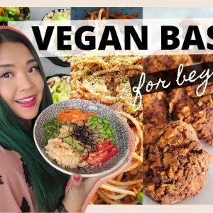 MUST KNOW VEGAN BASICS FOR BEGINNERS (5 ingredients OR LESS recipes)